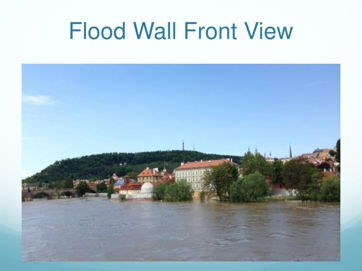Flood Wall Front View