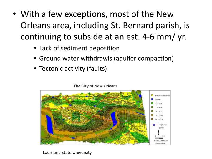With a few exceptions, most of the New Orleans area, including St. Bernard parish, is continuing to subside at an est. 4-6 mm/ yr.