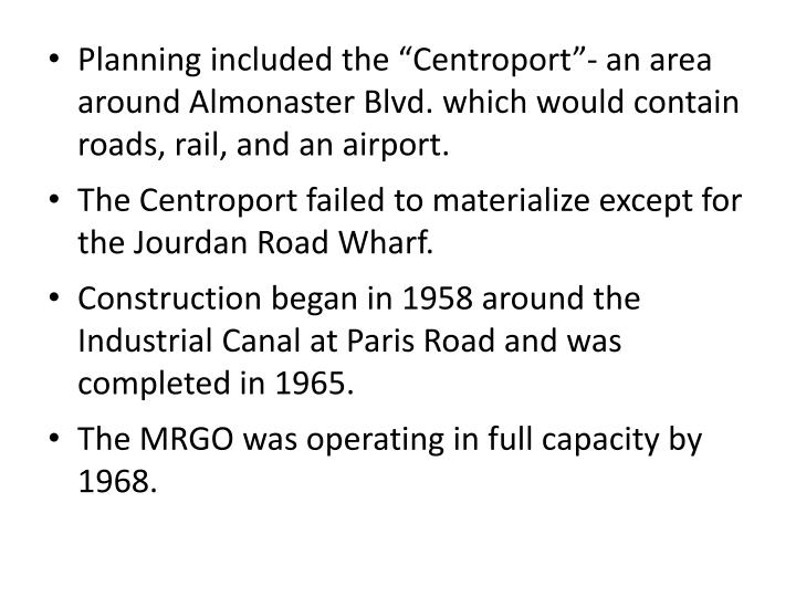 """Planning included the """"Centroport""""- an area around Almonaster Blvd. which would contain roads, rail, and an airport."""