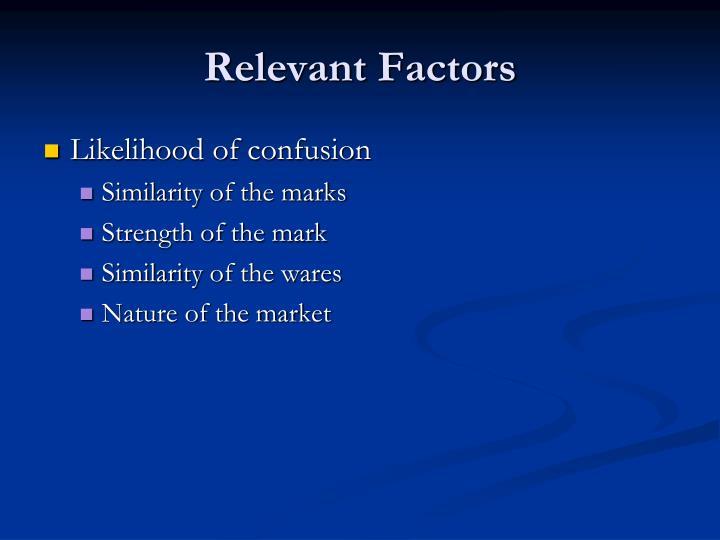 Relevant Factors