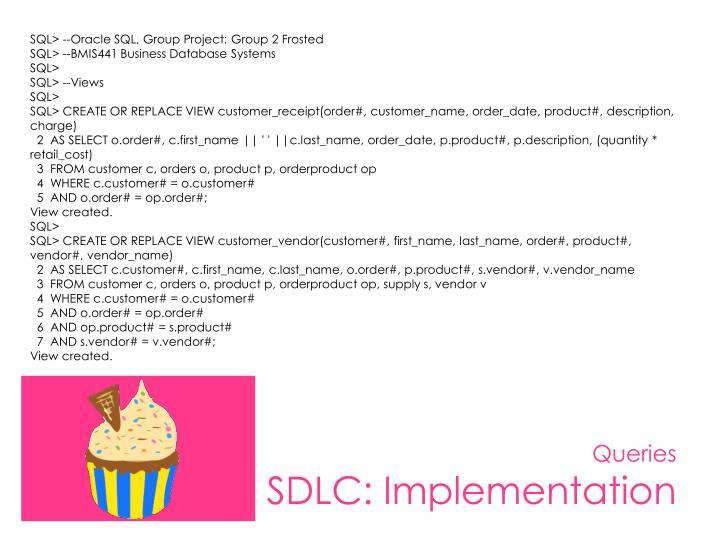 SQL> --Oracle SQL, Group Project: Group 2 Frosted
