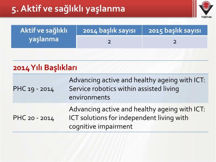 5. Aktif ve sağlıklı yaşlanma