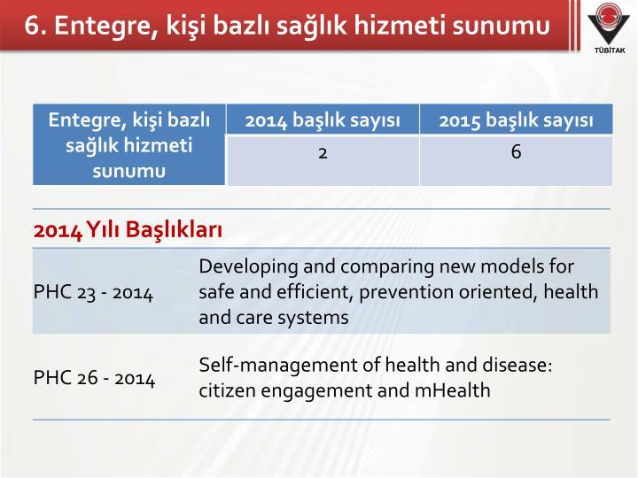 6. Entegre, kişi bazlı sağlık hizmeti sunumu