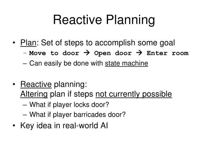 Reactive Planning