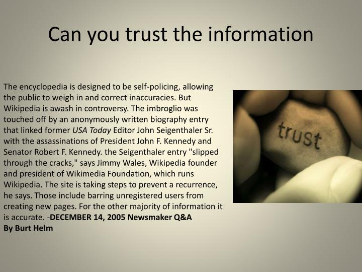Can you trust the information
