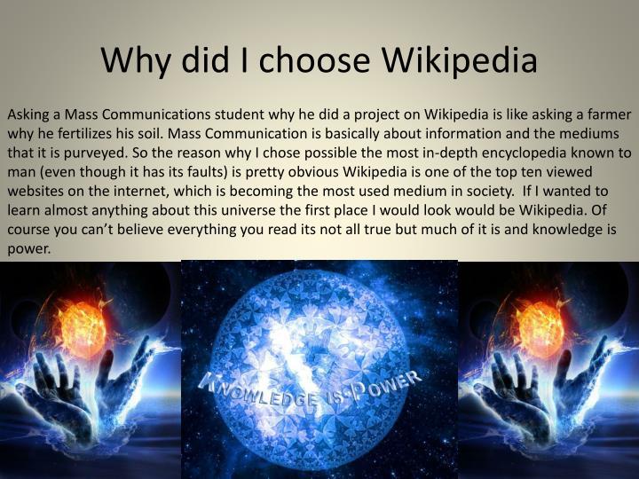 Why did I choose Wikipedia