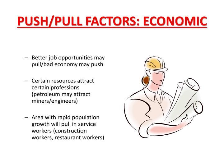 PUSH/PULL FACTORS: ECONOMIC
