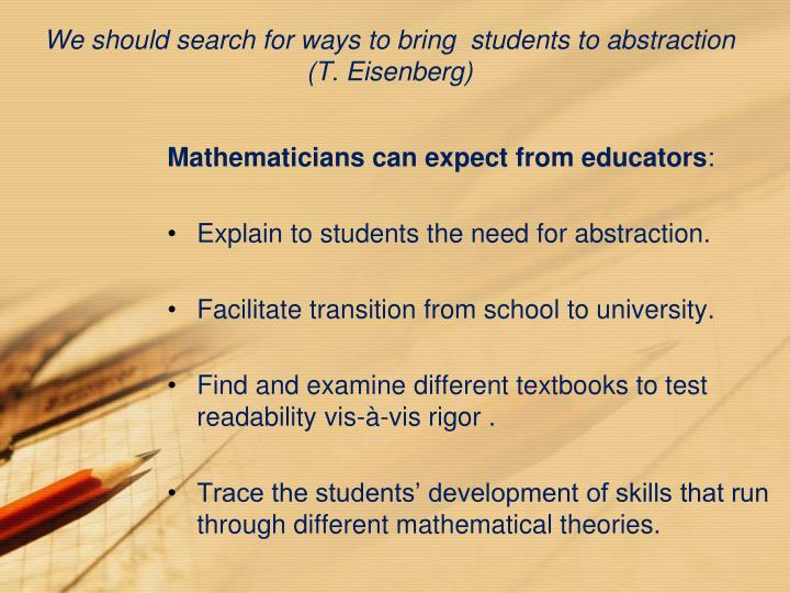 We should search for ways to bring  students to abstraction