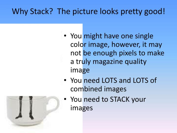 Why Stack?  The picture looks pretty good!