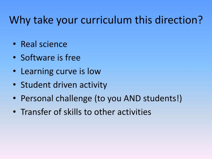 Why take your curriculum this direction