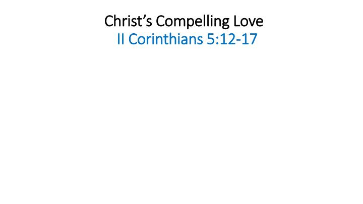 Christ's Compelling Love