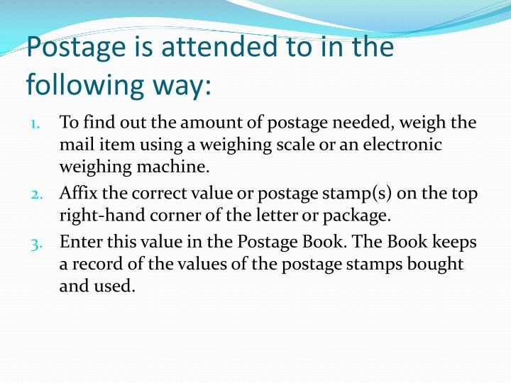Postage is attended to in the following way: