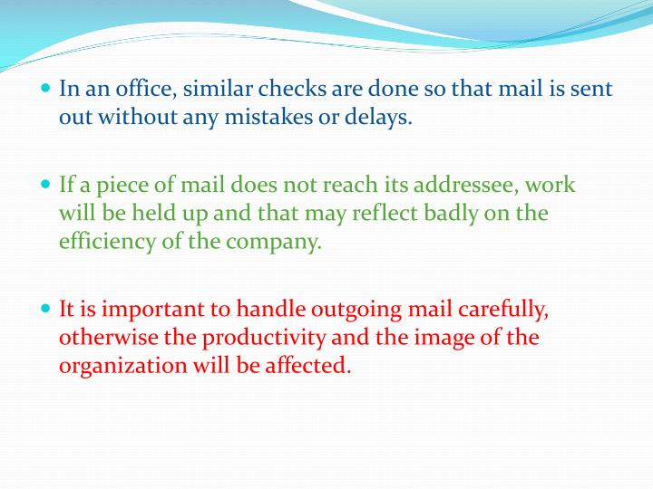 In an office, similar checks are done so that mail is sent out without any mistakes or delays.