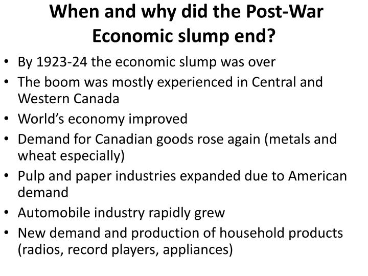 When and why did the Post-War Economic slump end?