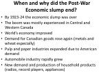 when and why did the post war economic slump end