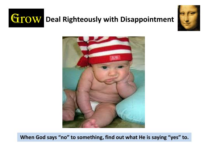 Deal Righteously with Disappointment