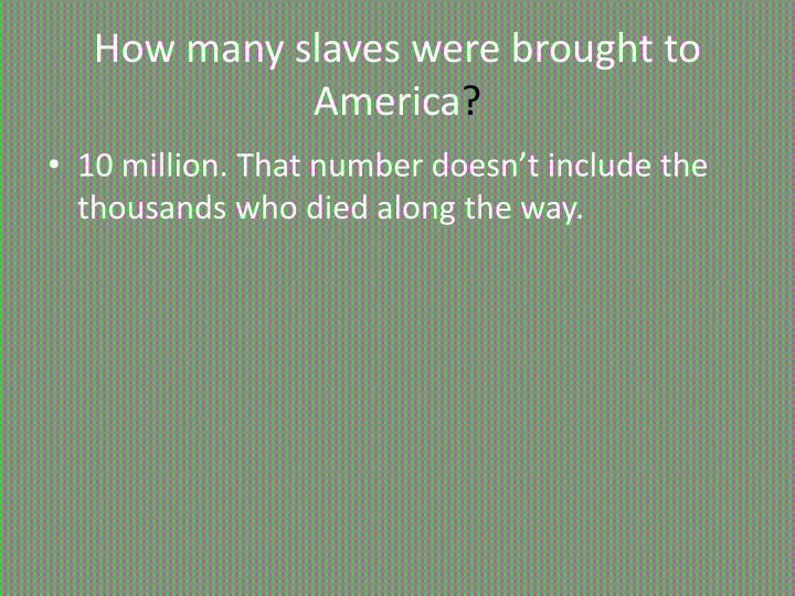 How many slaves were brought to