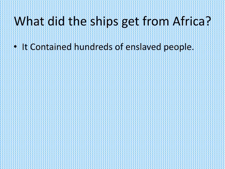 What did the ships get from