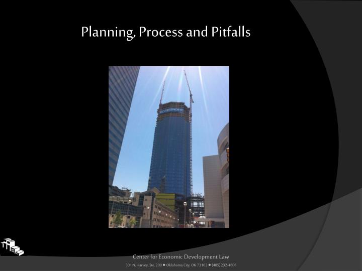 Planning, Process and Pitfalls