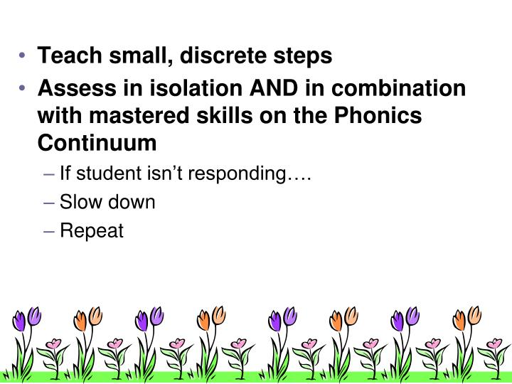 Teach small, discrete steps