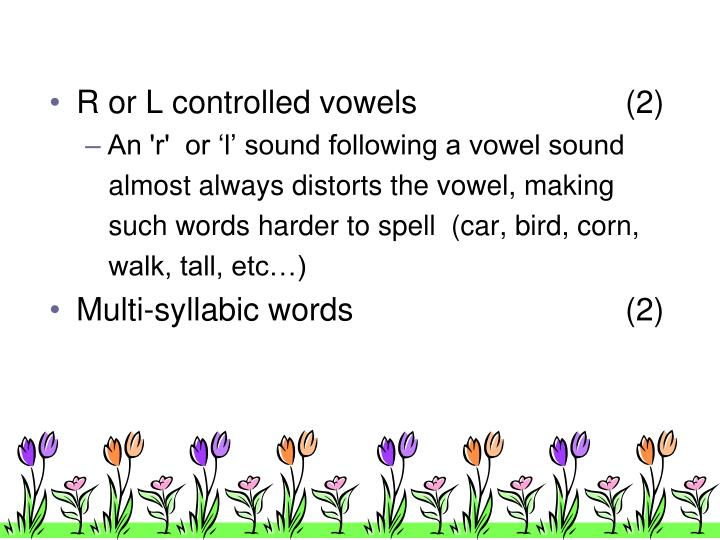 R or L controlled vowels