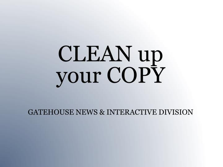Clean up your copy gatehouse news interactive division