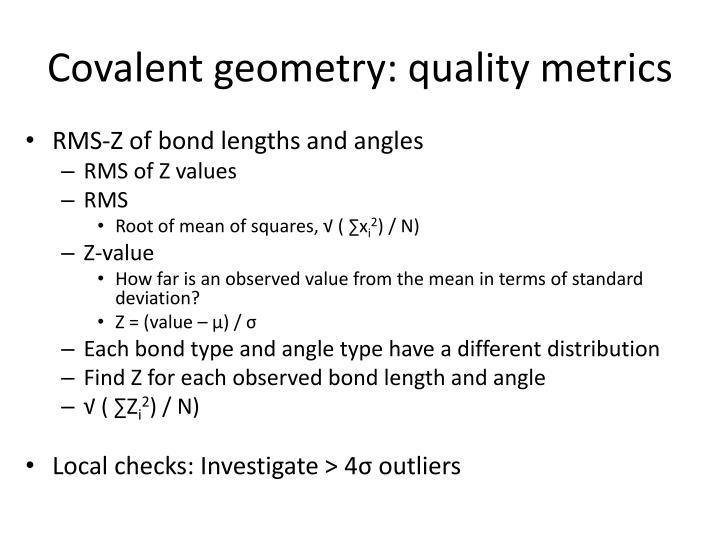 Covalent geometry: quality metrics