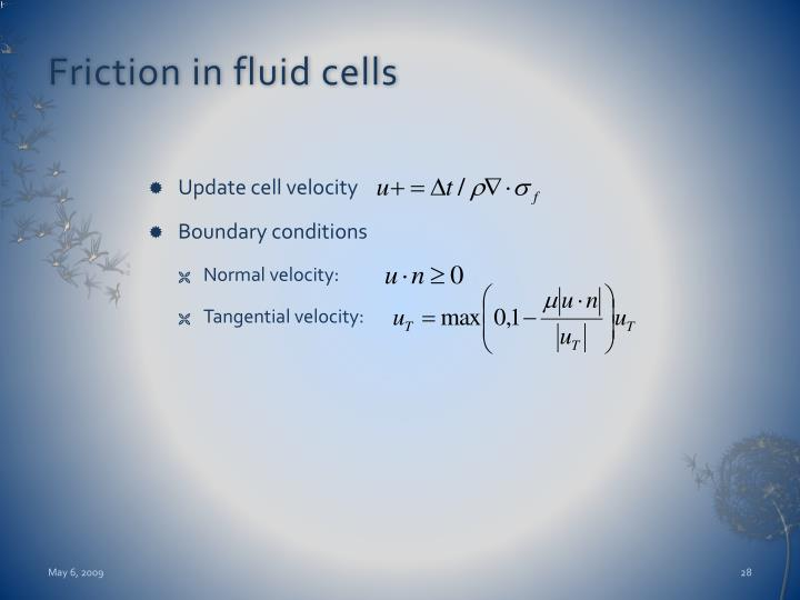 Friction in fluid cells