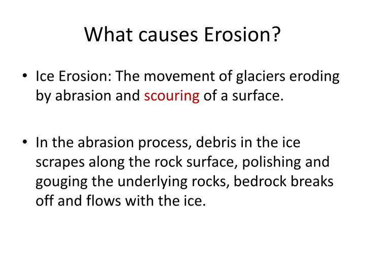 What causes Erosion?