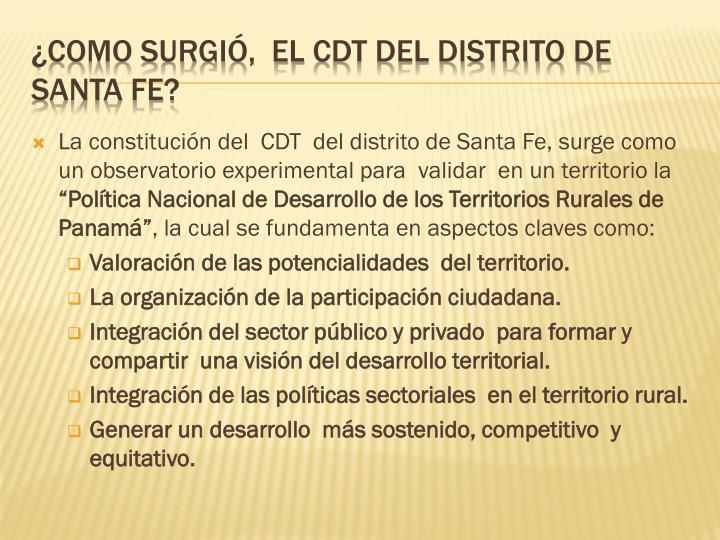 La constitución del  CDT  del distrito de Santa Fe, surge como un observatorio experimental para  validar  en un territorio la