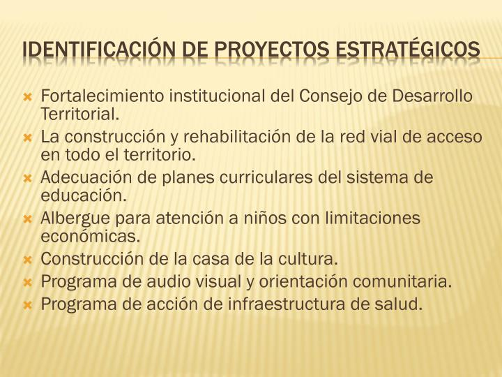 Fortalecimiento institucional del Consejo de Desarrollo Territorial.