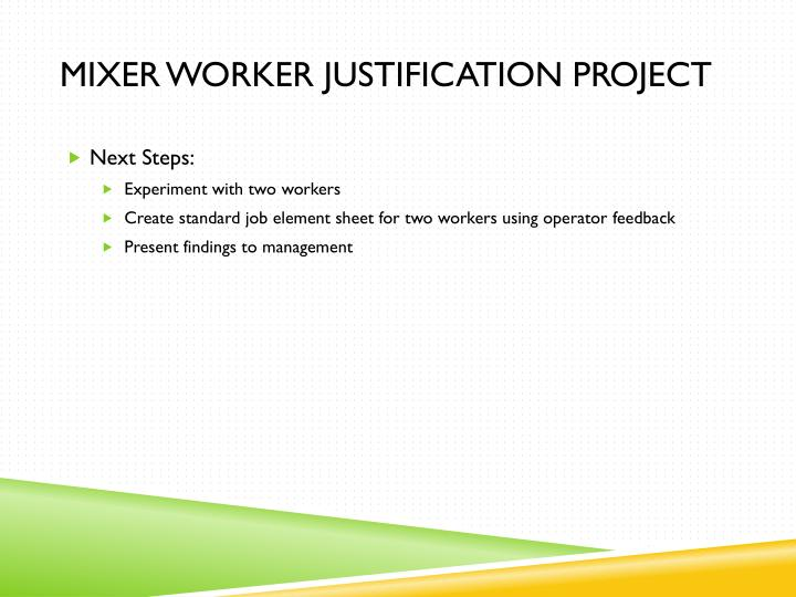 Mixer Worker justification project