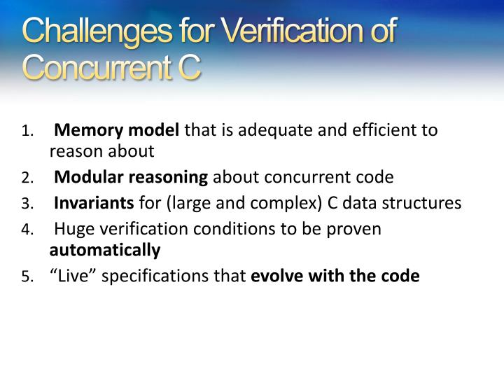 Challenges for Verification of Concurrent C