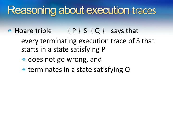 Reasoning about execution