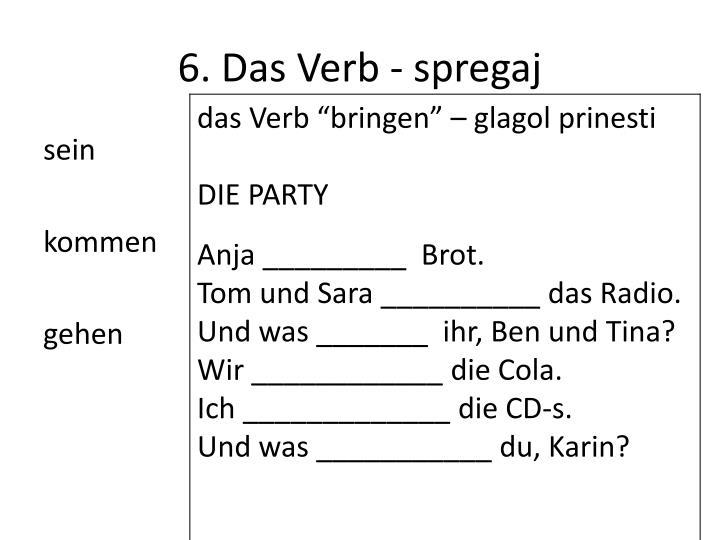 6. Das Verb - spregaj