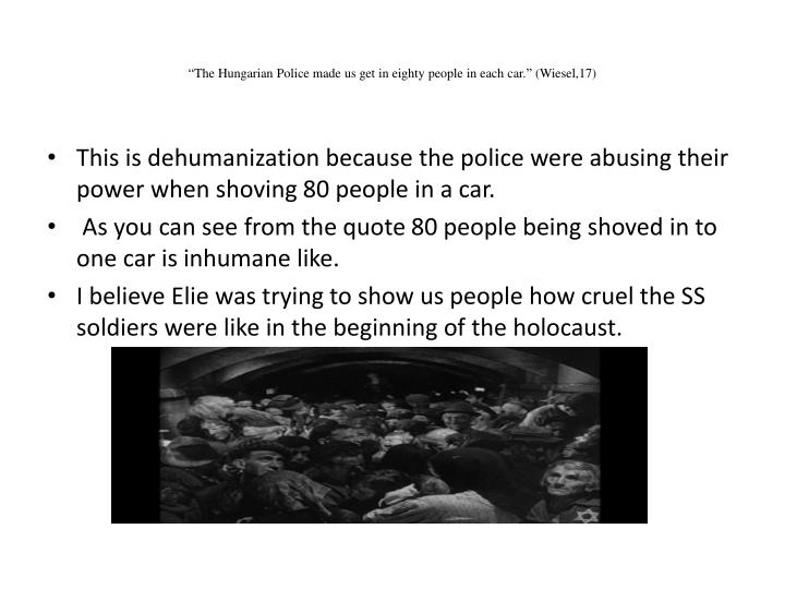 """""""The Hungarian Police made us get in eighty people in each car."""" (Wiesel,17)"""
