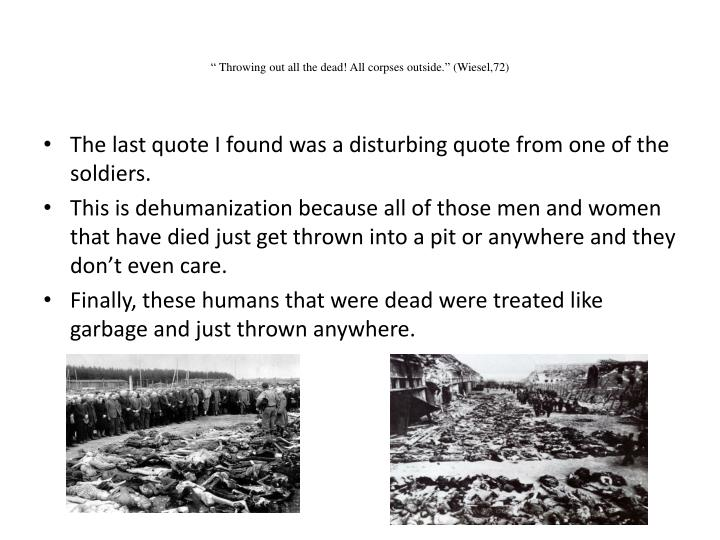 """"""" Throwing out all the dead! All corpses outside."""" (Wiesel,72)"""