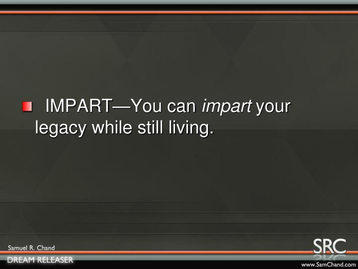 IMPART—You can