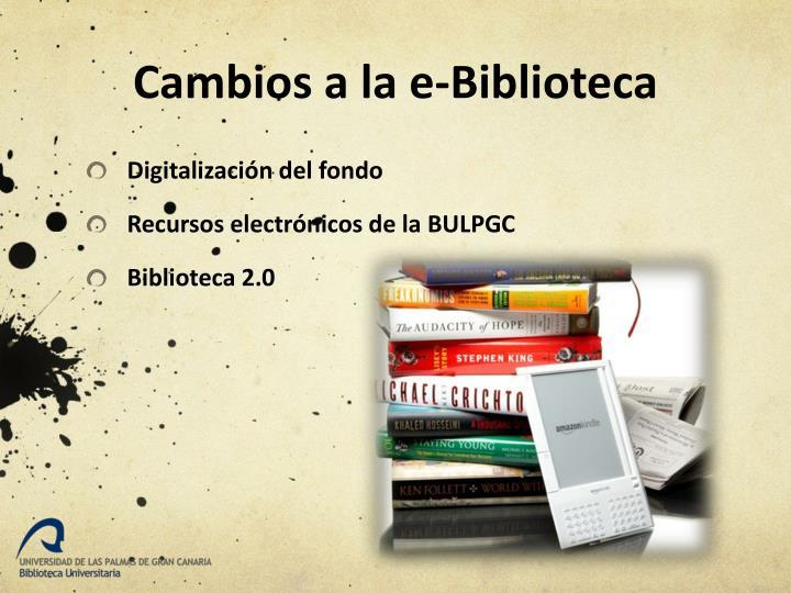 Cambios a la e-Biblioteca