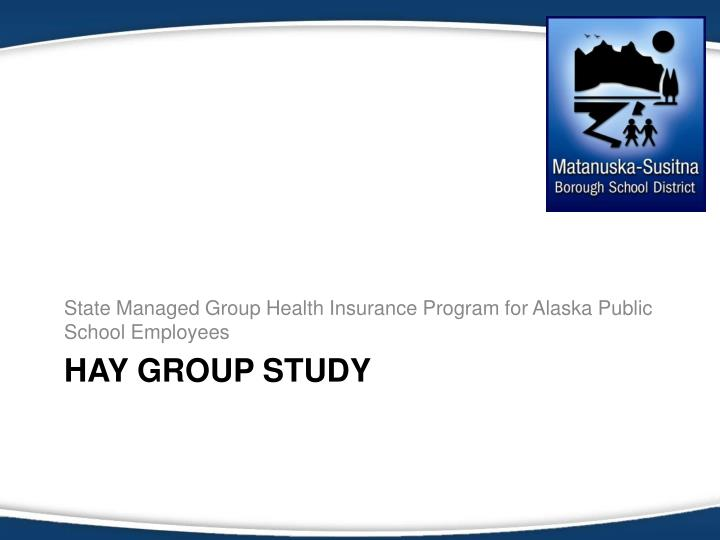 State Managed Group Health Insurance Program for Alaska Public School Employees