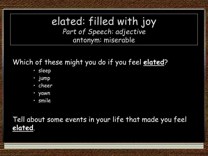 elated: filled with joy