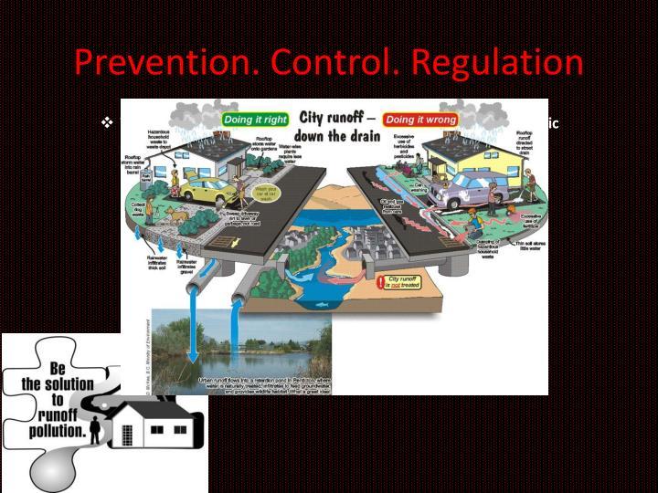 Prevention. Control. Regulation
