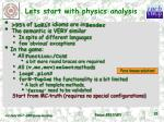 lets start with physics analysis