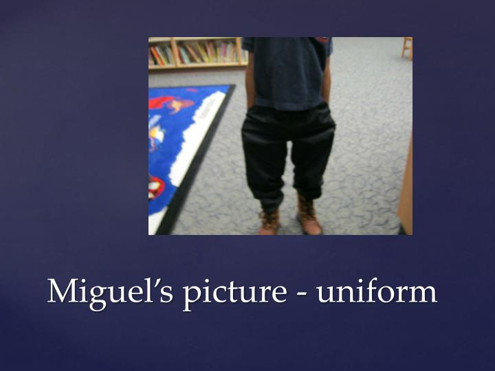 Miguel's picture - uniform