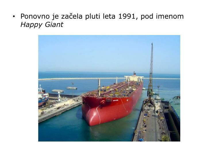 Ponovno je začela pluti leta 1991, pod imenom