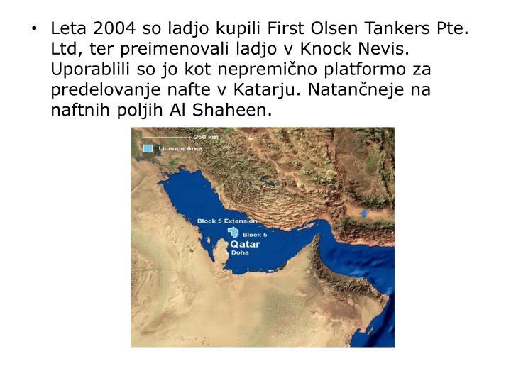 Leta 2004 so ladjo kupili First