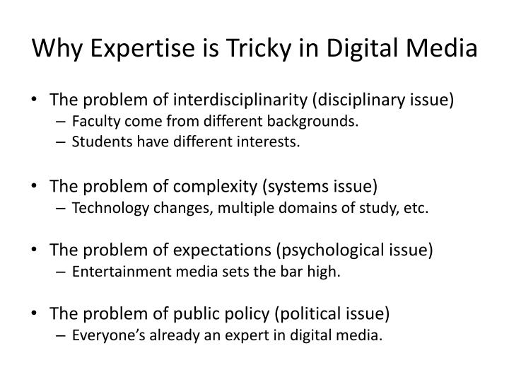 Why Expertise is Tricky in Digital Media