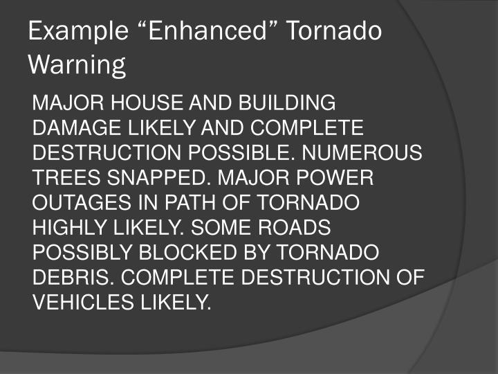 "Example ""Enhanced"" Tornado Warning"