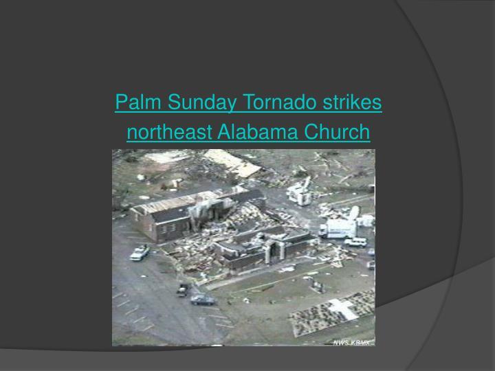 Palm Sunday Tornado strikes