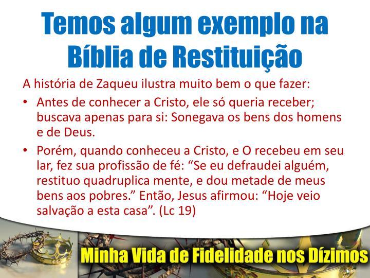 Temos algum exemplo na Bíblia de Restituição